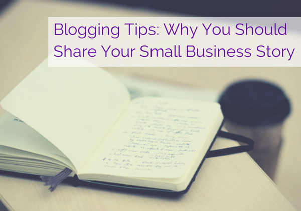 Why You Should Share Your Small Business Story