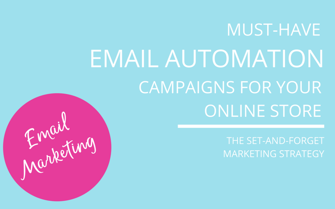 Must-Have Email Automation Campaigns For Your Online Store